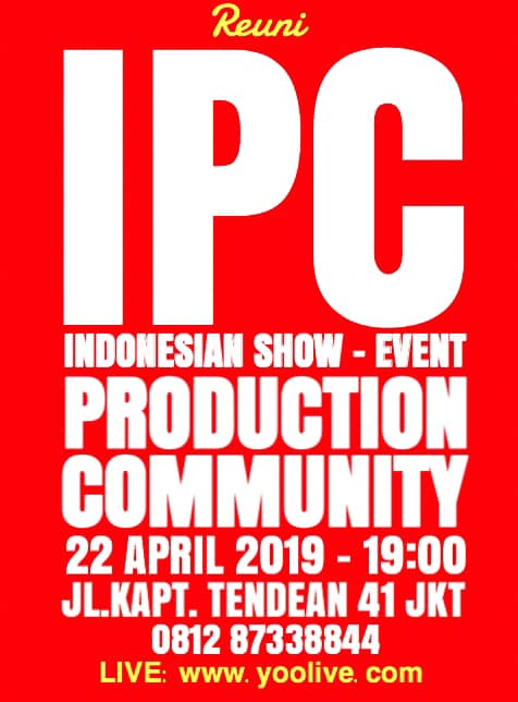 REUNI AKBAR  INDONESIA PRODUCTION COMMUNITY 2019